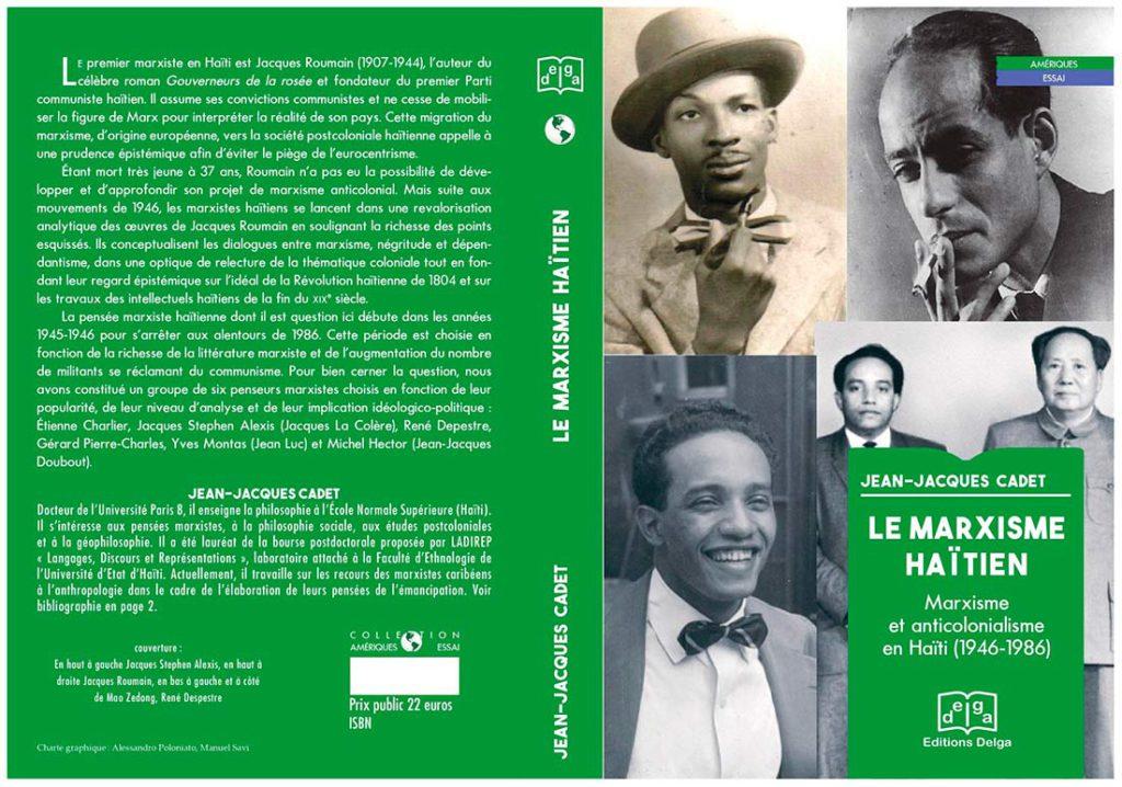 В своей работе «Марксизм на Гаити» (Le Marxisme haitien) философ Жан-Жак Каде предлагает внимательно рассмотреть историю самобытного народа, населяющего Карибские острова, переосмыслить политику ущемления прав, ещё раз проследить путь постколониального развития и вновь поразмышлять о марксистской философии.